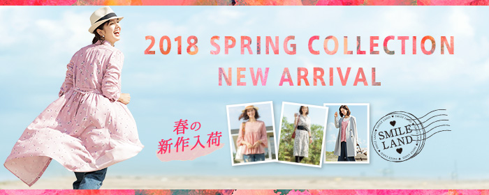 2018 SPRING COLLECTION NEW ARRIVAL 春の新作入荷