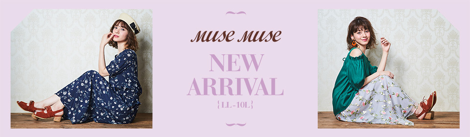 MUSE MUSE NEW ARRIVAL!